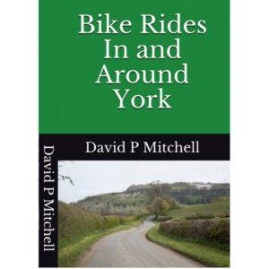 Bike Rides In and Around York, paperback